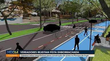 Vereadores rejeitam pista emborrachada no Parque do Ingá - Câmara vetou empréstimo para construção de pista