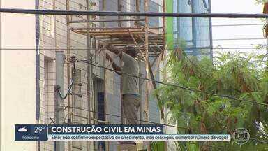 Setor da construção civil diz que conseguiu aumentar número de vagas - Entretanto, Sindicato das Indústrias da Construção Civil de Minas Gerais (Sinduscon-MG) considera que retomada do setor ainda é lenta.