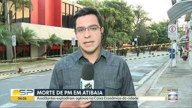 Morte de PM em Atibaia - Assaltantes explodiram agência da Caixa Econômica na cidade