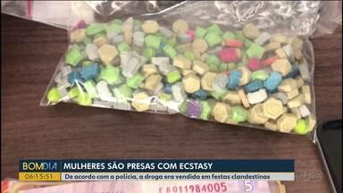 Mulheres são presas com ecstasy - A polícia suspeita que a droga era vendida em festas clandestinas.