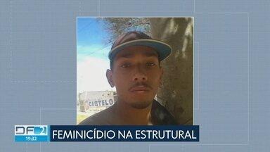 Polícia procura homem que matou ex-namorada na Estrutural - De acordo com a polícia, Ricardo Rodrigues fugiu depois de matar a ex-namorada Natasha dos Santos, de 22 anos. Um comparsa dele também está foragido.