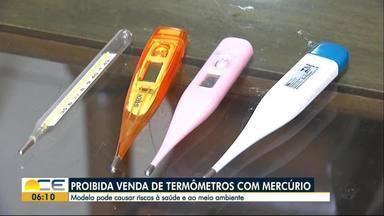 Anvisa proíbe comercialização de termômetros de mercúrio - Quem já tem os termômetros em casa pode continuar usando, mas precisa tomar cuidados no descarte