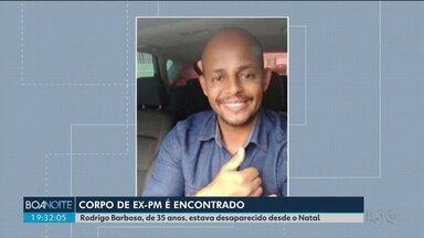 Corpo de ex-policial militar desaparecido desde o Natal é encontrado - Polícia investiga quem matou Rodrigo Barbosa e qual o motivo do crime.