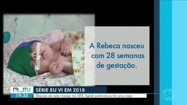 Série 'Eu vi em 2018': bebê luta pela vida durante sete meses na UTI - Verônica, a mãe de Rebeca, teve pré-eclâmpsia durante a gestação.