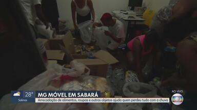 MG Móvel mostra arrecadação de donativos para vítimas da chuva em Sabará - Grupos de voluntários se unem para arrecadar alimentos, móveis, roupas e outros materiais para doar às vítimas das últimas chuvas na cidade.