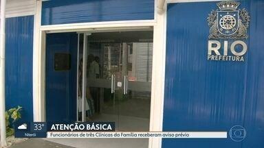 Funcionários de pelo menos três Clínicas da Família recebem aviso prévio - Funcionários de pelo menos três Clínicas da Família receberam aviso prévio nesta terça (15). É parte da reestruturação da atenção primária que a prefeitura do Rio está fazendo.