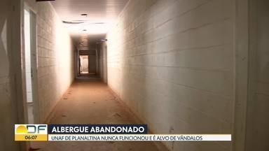 Albergue de Planaltina continua abandonado - O espaço, com 10 pavilhões, começou a ser construído em 2013, ficou pronto em 2014, mas até hoje não foi entregue. Agora, está todo depredado e virou alvo do vandalismo.