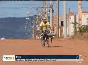 Blitz do MG: Moradores reclamam da infraestrutura do Bairro Nova Suíça em Montes Claros - Principal problema é a falta de asfalto.
