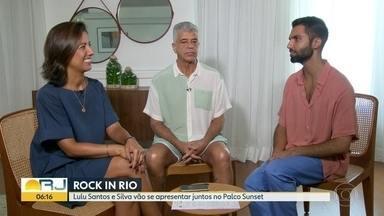Lulu Santos e Silva vão se apresentar juntos no Rock in Rio - O veterano Lulu Santos e o estreante Silva cantarão no Palco Sunset, conhecido por encontros marcantes do festival. O Rock in Rio começa em setembro.