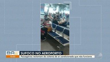 Problema de refrigeração deixa baianos e turistas sem ar condicionado no aeroporto - Passageiros fizeram vídeos do sufoco; confira.