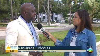 'Mais Aracaju Escolar' faz recadastramento do cartão 100% online - Diretor da Aracajucard conversou sobre o assunto.
