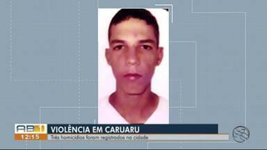Três homens são assassinados na quinta-feira (31) em Caruaru - Nos três casos, as vítimas foram mortas a tiros.