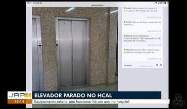Tô na Rede: elevador do HCAL está sem funcionar há um ano no hospital, no AP - Internauta registra relato pelo aplicativo da Rede Amazônica.