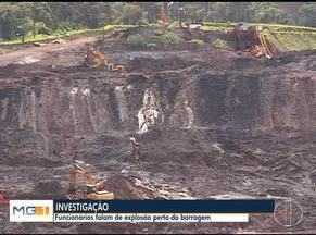 Funcionário da Vale diz que empregados de mina relataram detonações antes da tragédia - Peritos e especialistas investigam se explosões em minas vizinhas teriam contribuído para a liquefação na estrutura, onde, segundo os investigadores, já havia sinais de excesso de água.
