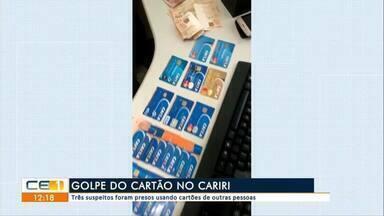 Três pessoas são presas suspeitas de aplicar golpe do cartão no Cariri - Outras informações você confere no g1.com.br/ce