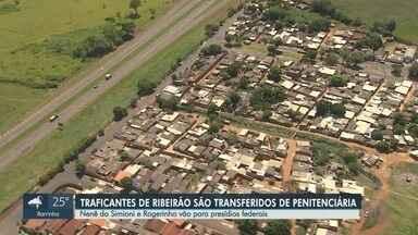 Traficantes de Ribeirão Preto estão entre 22 presos transferidos para unidades federais - Operação ocorreu após governo descobrir plano de resgate de criminosos em São Paulo.
