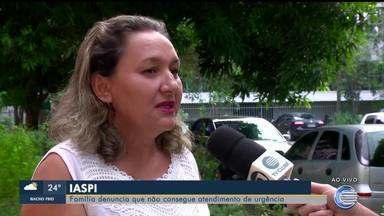 Família denuncia que não consegue atendimento de urgência através do Iaspi - Família denuncia que não consegue atendimento de urgência através do Iaspi