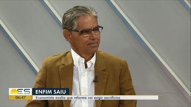 Reforma da Previdência chega ao Congresso e economista do ES avalia - Para o economista Antônio Marcus Machado, reforma vai exigir sacrifícios.