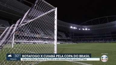 Botafogo decide vaga na Copa do Brasil - Jogo é no estádio Nilton Santos e o adversário o Cuiabá. Vencedor vai para a terceira fase da competição.
