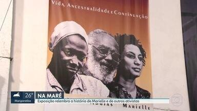 Exposição na Maré relembra a história de Marielle e de outros ativistas - Atos também foram realizados em vários Estados e também fora do Brasil