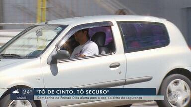 Campanha chama a atenção para o uso do cinto de segurança na Fernão Dias - Campanha chama a atenção para o uso do cinto de segurança na Fernão Dias