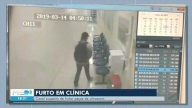 Furto em clínica - Casal suspeito de furtar peças de ultrassom.