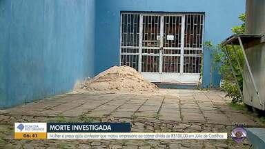 Morte de empresária em Júlio de Castilhos é investigada - A empresária teria sido morta por dívida de R$100.