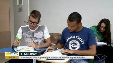 Especialistas do ES orientam jovens que querem terminar os estudos e trabalhar - Veja como fazer.