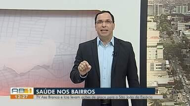 TV Asa Branca realiza projeto 'Saúde nos Bairros' em parceria com o ICIA - Evento vai ser na próxima quinta-feira (21) na Academia das Cidades, do São João da Escócia.