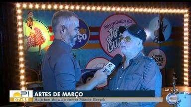 Cantor Márcio Grayck se apresenta nesta quarta (20) em Teresina - Cantor Márcio Grayck se apresenta nesta quarta (20) em Teresina