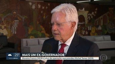 Ex-governador Moreira Franco é preso pela Operação Lava Jato - Mai cedo, o ex-presidente Michel Temer já havia sido preso em SP.
