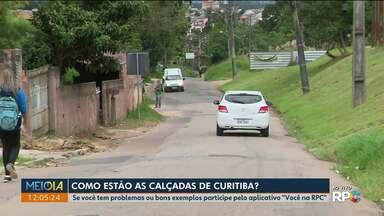 As calçadas de Curitiba ainda são motivos de muita reclamações - Em muitos pontos elas nem existem