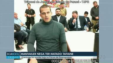 Manvailer nega mais uma vez ter matado Tatiane - Ele foi ouvido no Fórum de Guarapuava nesta quinta-feira (21).