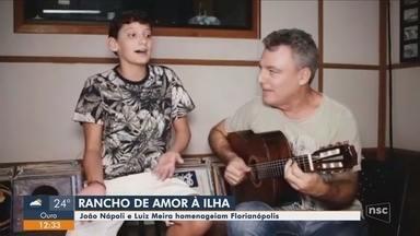 João Napoli e Luiz Meira homenageiam Florianópolis com Rancho de Amor à Ilha - João Napoli e Luiz Meira homenageiam Florianópolis com Rancho de Amor à Ilha