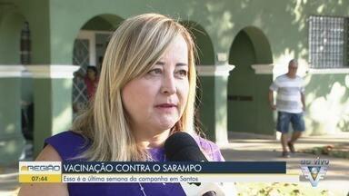 Santos realiza última semana de vacinação contra o sarampo - Campanha está sendo realizada após casos da doença serem registrados na cidade.