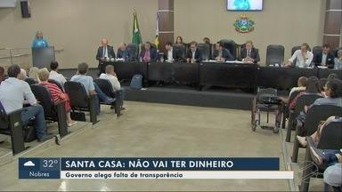 Santa Casa: Governo não vai passar dinheiro - Santa Casa: Governo não vai passar dinheiro.