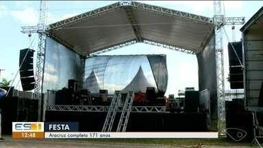Aracruz, ES, se prepara para festa de emancipação do município - Cidade completou 171 anos nesta semana.