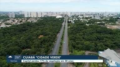 Pesquisa mostra que Cuiabá perdeu 17% da vegetação em 30 anos - Pesquisa mostra que Cuiabá perdeu 17% da vegetação em 30 anos.