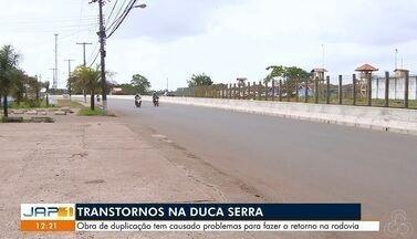 Obras na rodovia Duca Serra causa transtornos, em Macapá - Duplicação da estrada tem causado problemas para fazer retorno na rodovia.