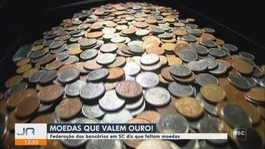Federação dos Bancários diz que moedas estão em falta em SC - Federação dos Bancários diz que moedas estão em falta em SC