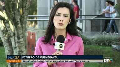 Suspeito de estuprar mulher acamada é preso em Ponta Grossa - Segundo a polícia, vítima não tinha condição nenhuma de consentir relação sexual.