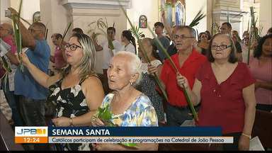 Semana Santa : Católicos participam de celebração na Catedral de João Pessoa - Veja como foi a Missa de Ramos.