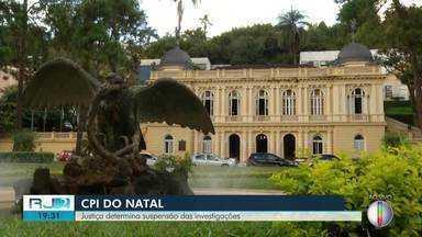 Justiça determina suspensão de investigações da CPI do Natal em Petrópolis, no RJ - Assista a seguir.