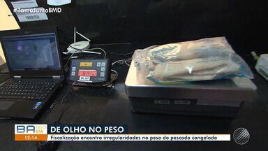 Inmetro faz fiscalização em busca de irregularidades no peso do pescado congelado - Em Salvador, 50% dos produtos fiscalizados foram dados como irregular.