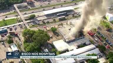 Apenas 22 dos mais de 300 hospitais e clínicas municipais têm certificado dos bombeiros - Maioria das unidades municipais de saúde não tem licença do Corpo dos Bombeiros.