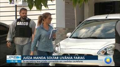 JPB2JP: Juíza manda soltar Livânia Farias - Ex-secretária teve prisão convertida em medidas cautelares.