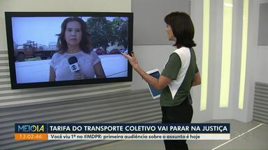 Tarifa do transporte coletivo vai parar na Justiça - Audiência entre prefeitura e empresa será na tarde de hoje (24).