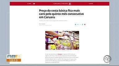 Preço da cesta básica fica mais caro pelo quinto mês consecutivo em Caruaru - Tomate, carne, feijão e açúcar registraram aumento no preço.