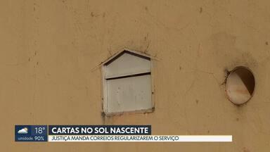 Justiça determina que Correios regularizem serviços no Sol Nascente - Os Correios disseram que não foram notificados da decisão e que pretendem recorrer.