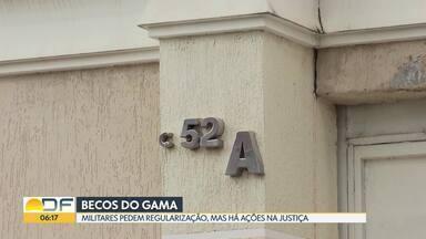 Militares querem regularização de lotes cedidos há mais de 10 anos no Gama - Alguns chegaram a receber uma escritura provisória. GDF afirma que algumas construções anteriores a 2013 são passíveis de regularização.